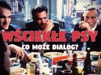 Wściekłe Psy: Co może dialog?