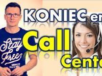 Koniec ery Call Center