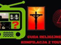 Cuda religijne-nagrania z YouTube-Kompilacja