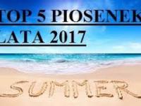 TOP 5 PIOSENEK LATA 2017