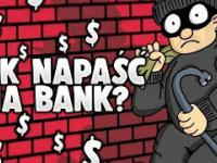 Jak napaść na bank w USA?