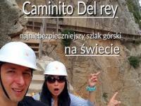 CAMINITO DEL REY - najniebezpieczniejszy szlak górski na świecie