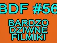 BDF! - Bardzo dziwne filmiki 56