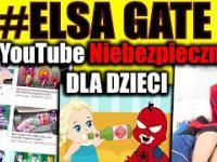 ELSA GATE - Niebezpieczeństwo dla Dzieci na YOUTUBE