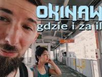 Okinawa - Naha i Nago gdzie i za ile?