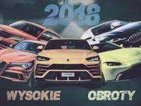 Wysokie Obroty 10 - Najciekawsze premiery motoryzacyjne 2018
