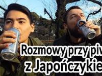 Japończyk mówi po Polsku - Rozmowy przy piwie