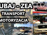 Dubaj - ZEA - Transport i motoryzacja w Zjednoczonych Emiratach Arabskich