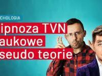 Hipnoza z TVN czyli pseudonauka pod strzechy