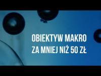 Janusz filmu rapuje, jak zrobić tani obiektyw makro