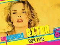 Tego się słuchało EXTRA: Rok 1986