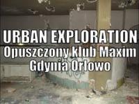 U Maxima w Gdyni... | Urbex - Opuszczony Klub Maxim - Gdynia Orłowo