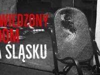 Nawiedzony Dom na Śląsku - Duch patrona? / Haunted House at Silesia (Poland)