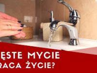 Czy częste mycie skraca życie?