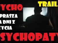 TRAILER   DNI Z ŻYCIA PSYCHOPATY   PsychO