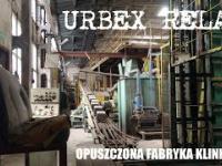Urbex Relax - Opuszczona fabryka klinkieru