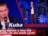 Kuba Dąbrowski stand up - lepiej mówić o tico niż kobiecie , że ma małe cycki