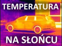 Ciekawostka: Samochód na słońcu - jaka temperatura?