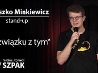 """Mieszko Minkiewicz stand-up: """"W związku z tym"""""""