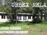 Urbex Relax - Opuszczony ośrodek wypoczynkowo-kolonijny