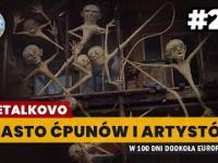 Metalkova MIASTO ĆPUNÓW i artystów