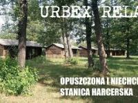 Urbex Relax - Opuszczona i niechciana stanica harcerska