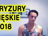 Fryzury Męskie 2018 - najmodniejsze fryzury