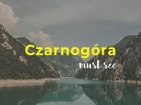 Co zwiedzić w Czarnogórze? 12 dni za 980 zł!