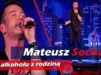 Mateusz Socha Stand Up O Piciu Alkoholu Z Rodziną