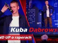 Kuba Dąbrowski Stand Up O Raperach