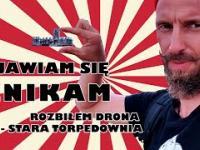 Rozbiłem drona - Stara Torpedownia - Pojawiam się i znikam.