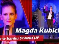 Magda Kubicka stand-up Praca w banku . Podryw na FB .