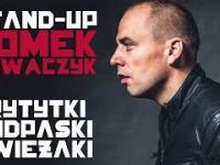Tomek Nowaczyk stand-up - Trytytki, podpaski, Świeżaki