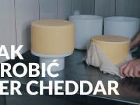Jak zrobić ser Cheddar - dojrzewający ser podpuszczkowy
