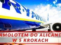 Samolotem do Alicante w 5 krokach. O czym warto pamiętać?