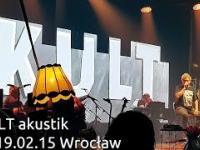 Koncert Kult - Akustik we Wrocławiu 15.02.2019