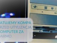 PC za darmo -  Sprzęt uratowany przed utylizacją, Uruchomiony po 10 latach