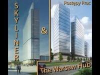 Warsaw Hub & Skyliner Postępy prac budowlanych