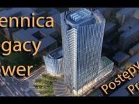 Mennica Legacy Tower Postępy prac budowlanych