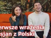 Pierwsze wrażenia Rosjan z Polski