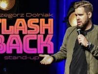 Grzegorz Dolniak - FLASHBACK (cały program stand-up)