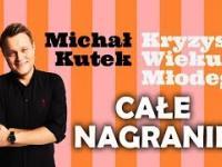 MICHAŁ KUTEK - Kryzys Wieku Młodego | Całe Nagranie | Stand-Up