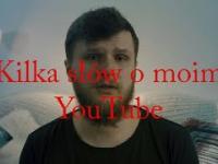 Co i jak czyli kilka słów o moim Youtube
