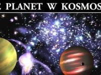 Niewyobrażalna Liczba Planet w Kosmosie