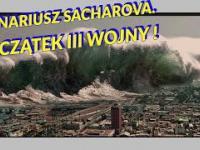 Scenariusz Sacharowa. Prawdopodobny początek III wojny światowej. Mega Tsunami.