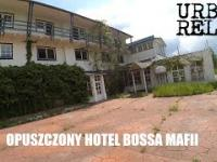 Opuszczony hotel bossa mafii