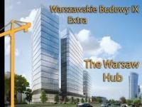 Warszawskie Budowy IX Extra - The Warsaw Hub (po pożarze)