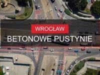 Betonowe pustynie w polskich miastach na przykładzie Wrocławia