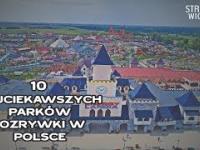 10 Najlepszych parków rozrywki w Polsce