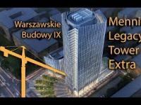 Mennica Legacy Tower extra (Warszawskie budowy IX)